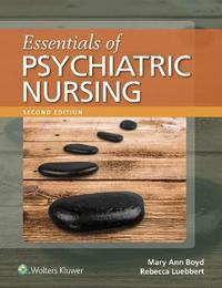 Essentials of Psychiatric Nursing by Mary Ann Boyd