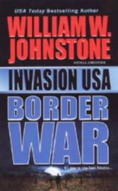 Invasion USA: Border War by William W. Johnston image
