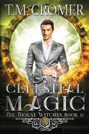 Celestial Magic by T M Cromer