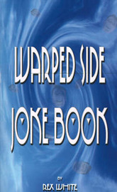 Warped Side Joke Book by Woodie Rex White