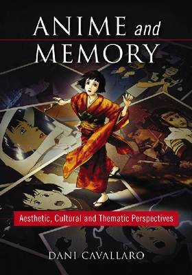 Anime and Memory by Dani Cavallaro