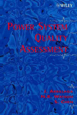 Power System Quality Assessment by Jos Arrillaga