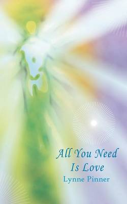 All You Need Is Love by Lynne Pinner