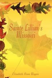 Sainte Lillian's Missouri by Elizabeth Anne Rogers image