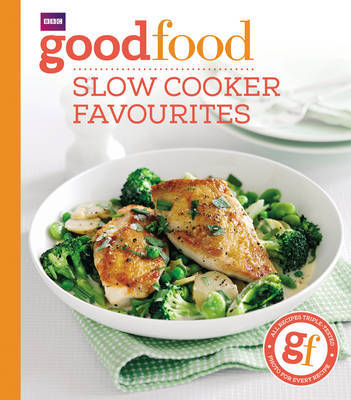Good Food: Slow cooker favourites by Good Food Guides