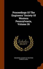 Proceedings of the Engineers' Society of Western Pennsylvania, Volume 26 image
