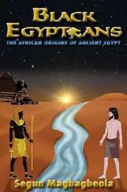 Black Egyptians by Segun Magbagbeola