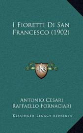 I Fioretti Di San Francesco (1902) by Antonio Cesari