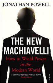 The New Machiavelli by Jonathan Powell