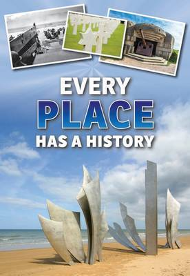 Every Place Has a History by Andrew Langley