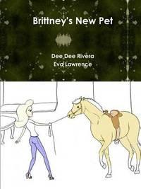 Brittney's New Pet by Dee Dee Rivera