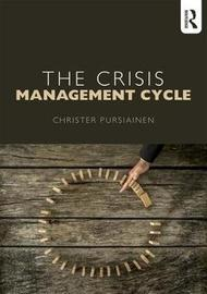 The Crisis Management Cycle by Christer Pursiainen