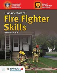 Fundamentals Of Fire Fighter Skills by Iafc