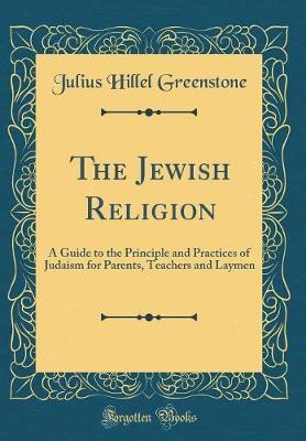 The Jewish Religion by Julius Hillel Greenstone