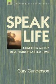 Speak Life by Gary, Gunderson