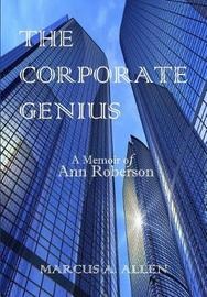 The Corporate Genius by Marcus a Allen