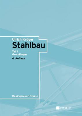 Stahlbau: Teil 1 - Grundlagen by Ulrich Kruýger image
