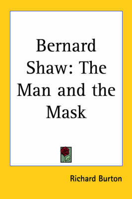Bernard Shaw: The Man and the Mask by Richard Burton image