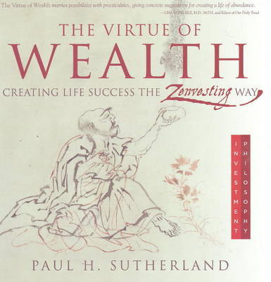 The Virtue of Wealth by Paul H. Sutherland image