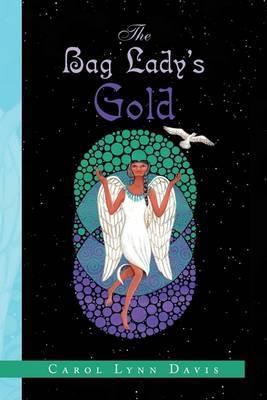 The Bag Lady's Gold by Carol Lynn Davis image