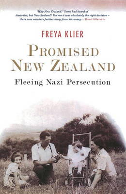 Promised New Zealand: Fleeing Nazi Persecution by Freya Klier image