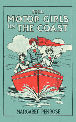 The Motor Girls on the Coast by Margaret Penrose