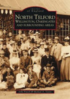 North Telford, Wellington, Oakengates and Surrounding Areas by Anne Powell