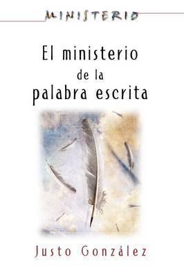 El Ministerio de La Palabra Escrita - Ministerio Series Aeth: The Ministry of the Written Word by Justo L Gonzalez