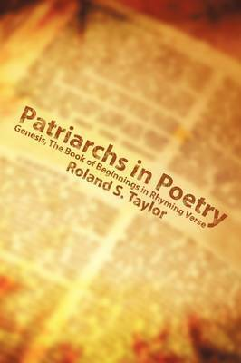 Patriarchs in Poetry by Roland S. Taylor