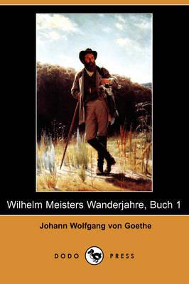 Wilhelm Meisters Wanderjahre, Buch 1 (Dodo Press) by Johann Wolfgang von Goethe image