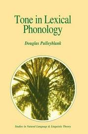 Tone in Lexical Phonology by Douglas Pulleyblank