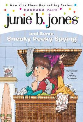 Junie B. Jones and Some Sneaky Peeky Spying by Park