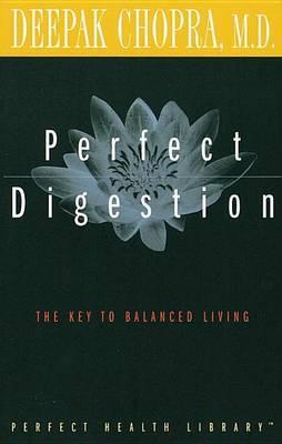 Perfect Digestion by Deepak Chopra
