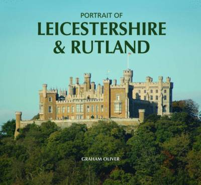 Portrait of Leicestershire and Rutland by Graham Oliver