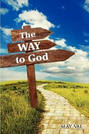 The Way to God by MAY VAL