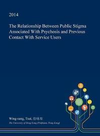 The Relationship Between Public Stigma Associated with Psychosis and Previous Contact with Service Users by Wing-Sang Tsui image