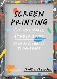 Screenprinting by Print Club London