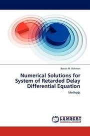 Numerical Solutions for System of Retarded Delay Differential Equation by Botan M. Rahman