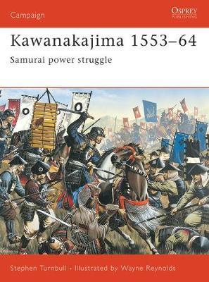 Kawanakajima 1553-64 by Stephen Turnbull