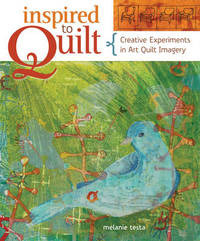 Inspired to Quilt by Melanie Testa image