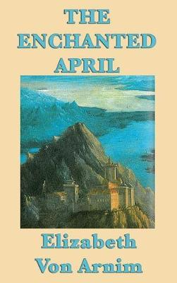 The Enchanted April by Elizabeth Von Arnim image