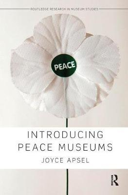 Introducing Peace Museums by Joyce Apsel image