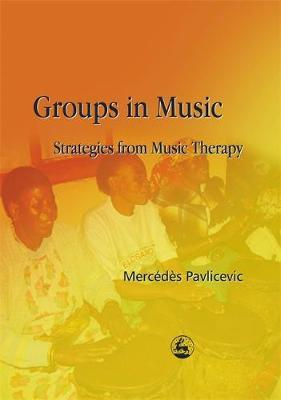 Groups in Music by Mercedes Pavlicevic