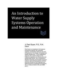 An Introduction to Water Supply Systems Operation and Maintenance by J Paul Guyer
