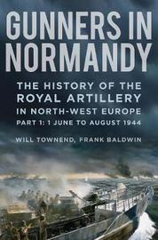 Gunners in Normandy by Frank Baldwin