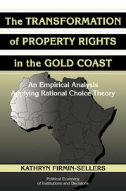 The Transformation of Property Rights in the Gold Coast by Kathryn Firmin-Sellers