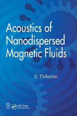 Acoustics of Nanodispersed Magnetic Fluids by V. Polunin