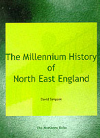 The Millennium History of North East England by David Simpson image