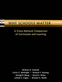 Why Schools Matter: A Cross-national Comparison of Curriculum and Learning by W.H. Schmidt image