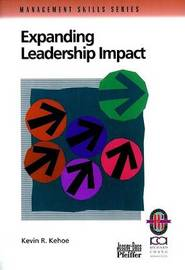 Expanding Leadership Impact by Kevin R. Kehoe
